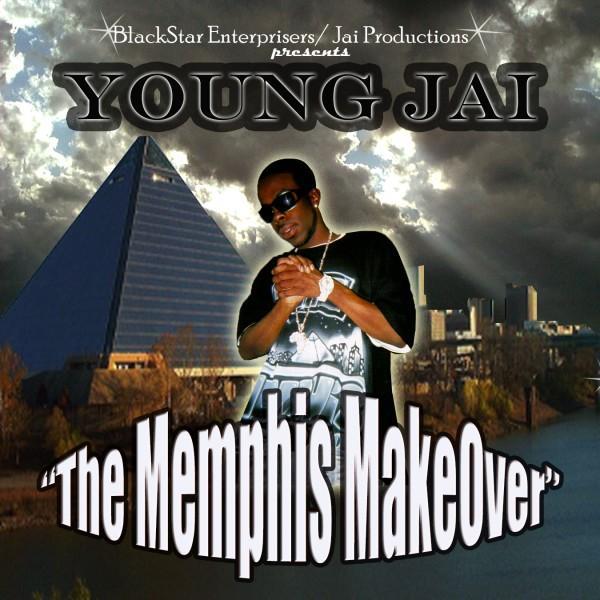 Young Jai - The Memphis Makeover mixtape album cover