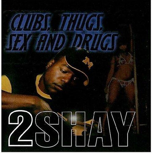 PHOTO: 2 Shay - Clubs Thugs Sex Drugs album cover art