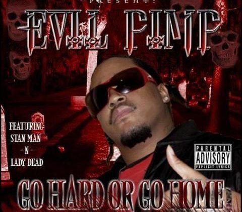 Photo – Evil Pimp album cover Go Hard or Go Home