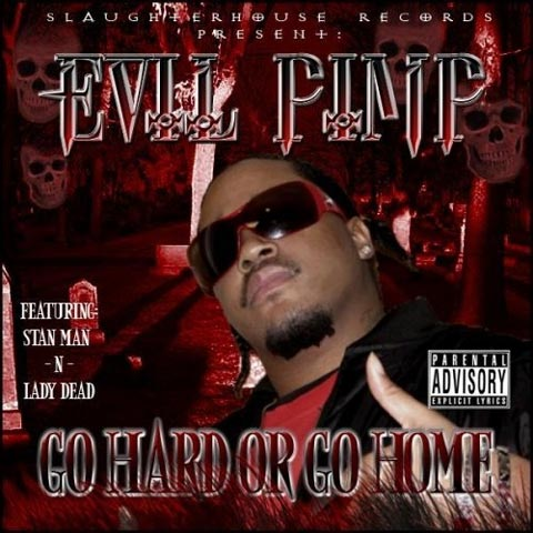 Photo - Evil Pimp album cover Go Hard or Go Home