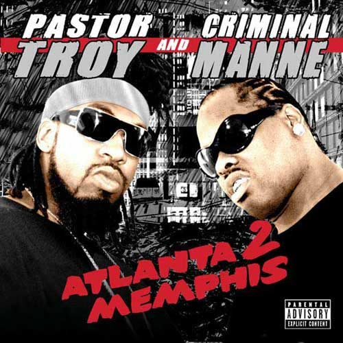 Pastor Troy and Criminal Manne - Atlanta 2 Memphis