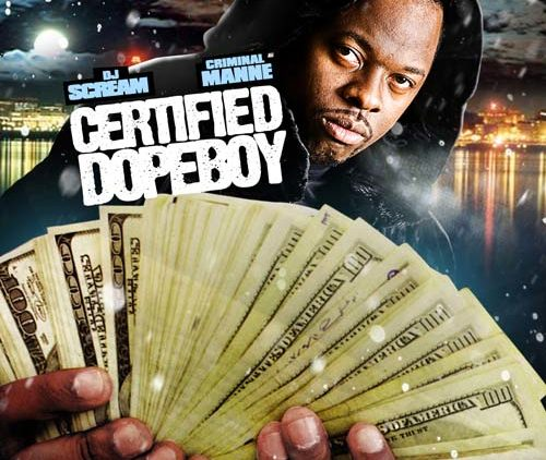 Criminal Manne and DJ Scream – Certified Dope Boy Mixtape album cover