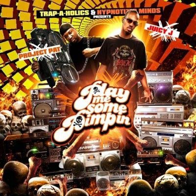 Juicy J & Project Pat – Play Me Some Pimpin Mixtape cover