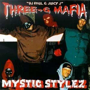 Three 6 Mafia – Mystic Stylez