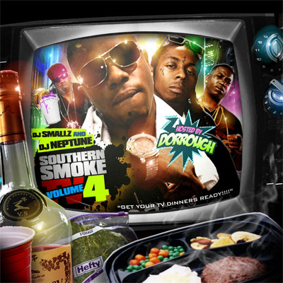 DJ Smallz & DJ Neptune: Southern Smoke TV Vol. 4 (Hosted by Dorrough) Mixtape