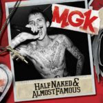 PHOTO: Machine Gun Kelly (MGK) Half Naked Almost Famous
