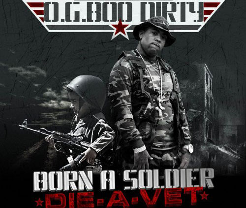 PHOTO: OG Boo Dirty – Born A Soldier Die A Vet Mixtape cover