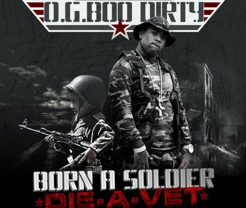 OG Boo Dirty – Born A Soldier Die A Vet