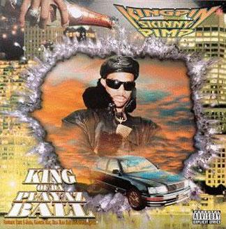 Kingpin Skinny Pimp – King of Da Playaz Ball album