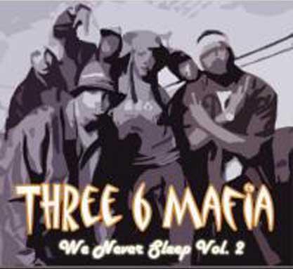 Three 6 Mafia – We Never Sleep vol 2