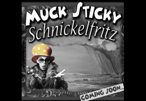 Muck-Sticky – Schnickelfritz