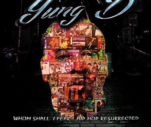 Yung D Whom Shall I Fear – Hip Hop Resurrected Cover – front