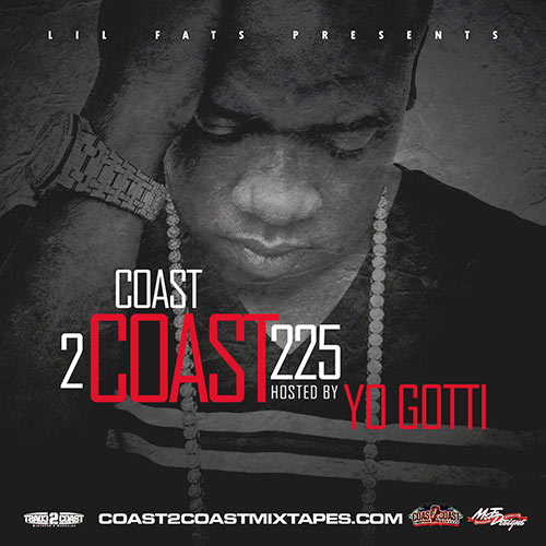 MIxtape Cover: Coast 2 Coast Mixtape Volume 225 hosted by Yo Gotti