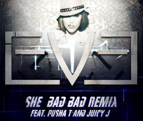 Eve She Bad Bad Remix