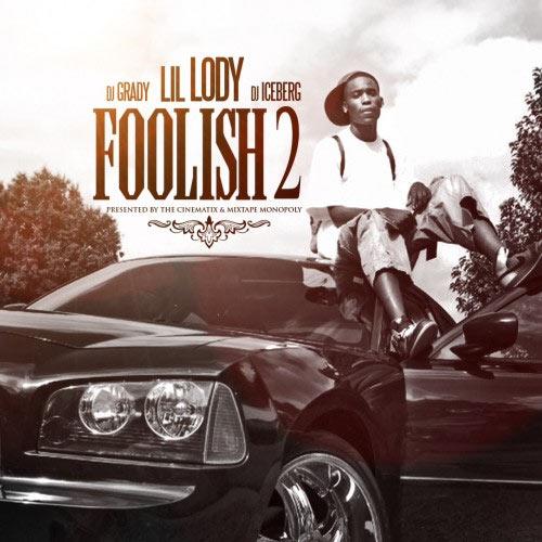 Lil Lody - Foolish 2 mixtape cover