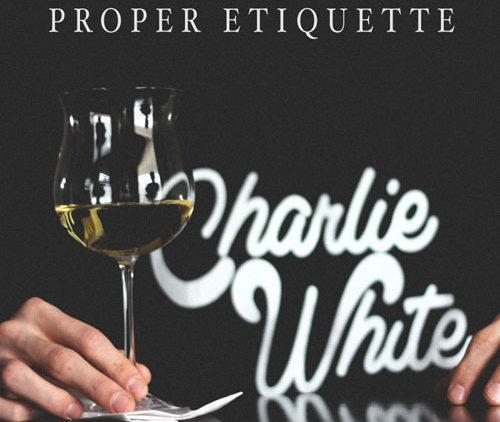DJ Charlie White – Proper Etiquette
