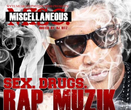 Miscellaneous – Sex, Drugs, Rap Muzik Mixtape cover