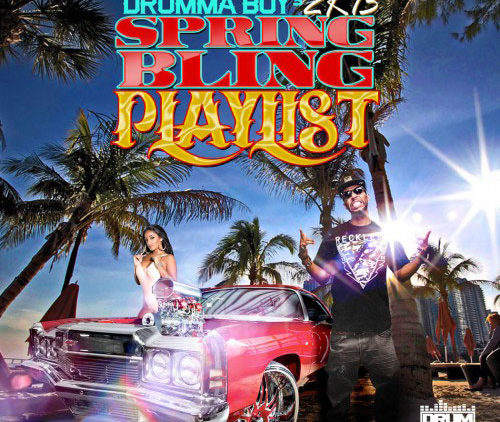 Drumma Boy 2K13 Spring Bling Playlist Mixtape