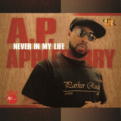 AP Appleberry - Never In My Life