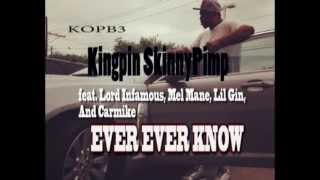 Kingpin Skinny Pimp ft. Lord Infamous, Mel Mane, Lil Gin, Carmike - Ever Ever Know (New Music)