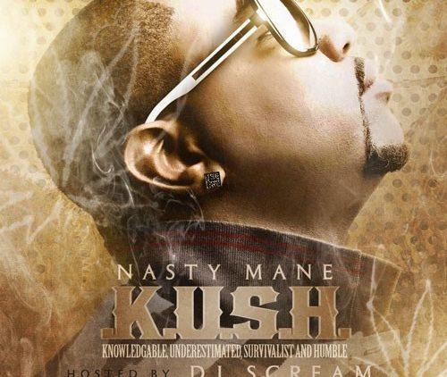 Nasty Mane – K.U.S.H. (Mixtape)