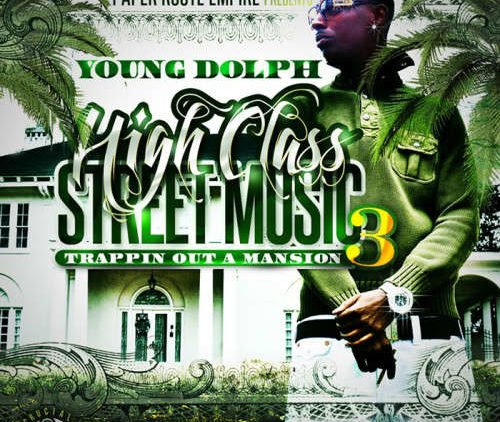 Young Dolph – High Class Street Music 3 Trappin Out A Mansion mixtape cover