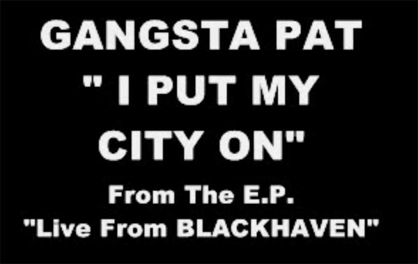 Gangsta Pat – I Put My City On