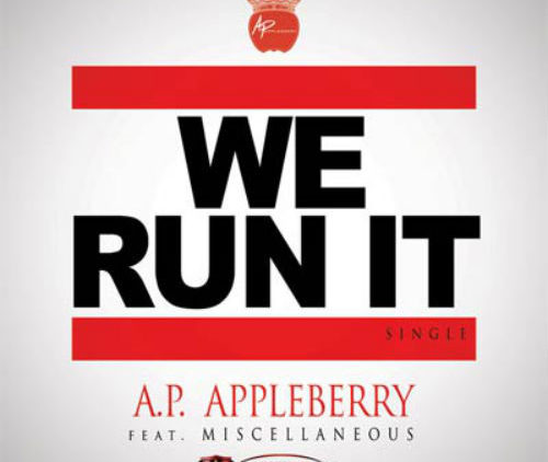 AP Appleberry – We Run It single cover