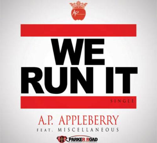 AP Appleberry - We Run It single cover