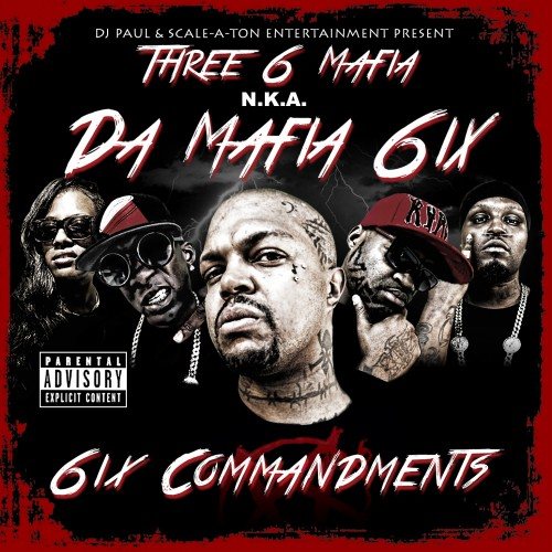 Three 6 Mafia N.K.A. Da Mafia 6ix 6ix Commandments Mixtape