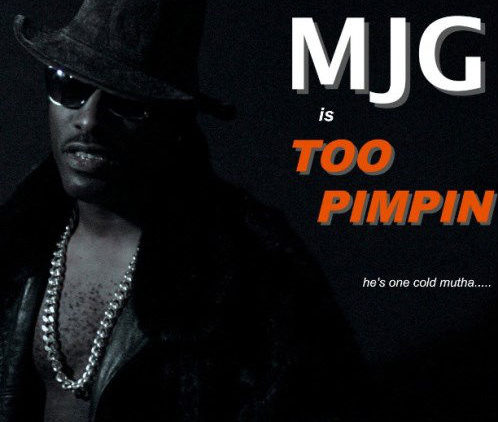 MJG – Too Pimpin