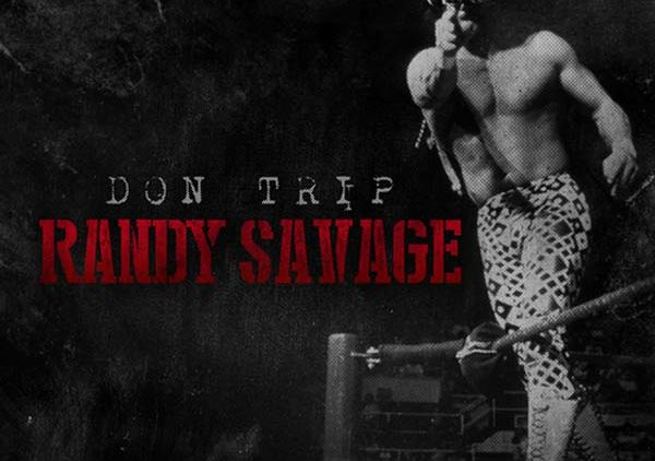 Don Trip – Randy Savage mixtape cover front