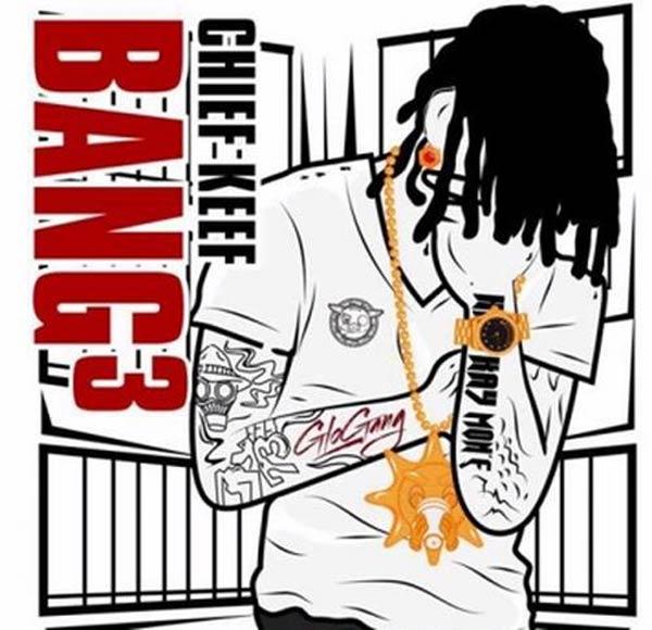 Chief Keef Bang 3