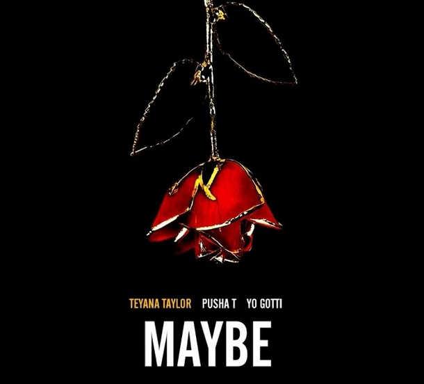 Teyana Taylor Maybe coverart feat. Yo Gotti Pusha T