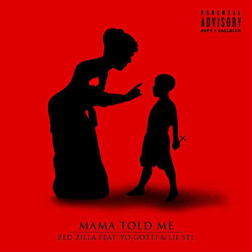 Zed Zilla ft Yo Gott Lil STL - Mama Told Me cover