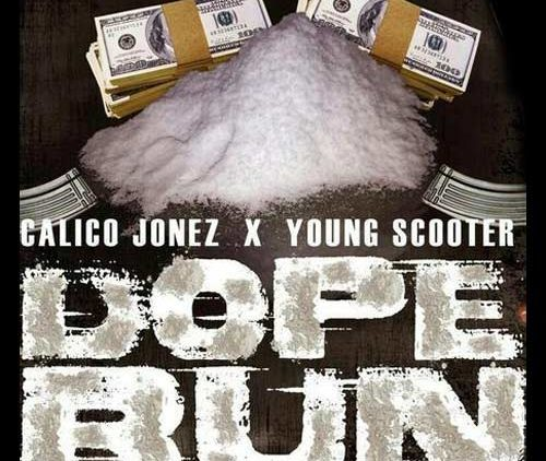 Calico Jonez and Young Scooter – Dope Run