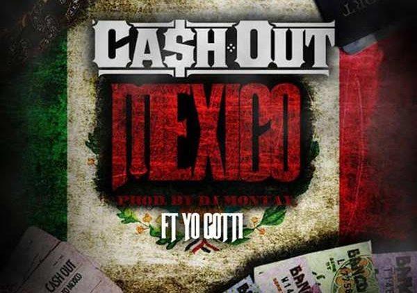 Cash Out ft Yo Gotti Mexico