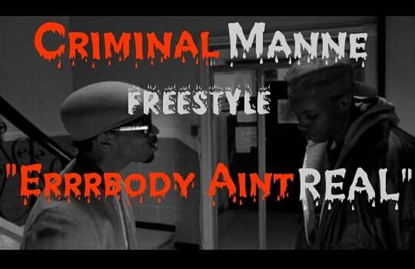 Criminal Manne – Errrbody Aint Real