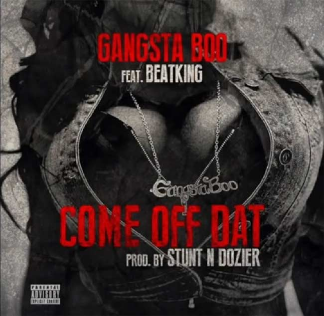 Gangsta Boo Come Off Dat