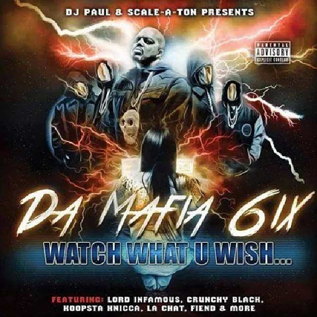 Da Mafia 6ix Watch What U Wish