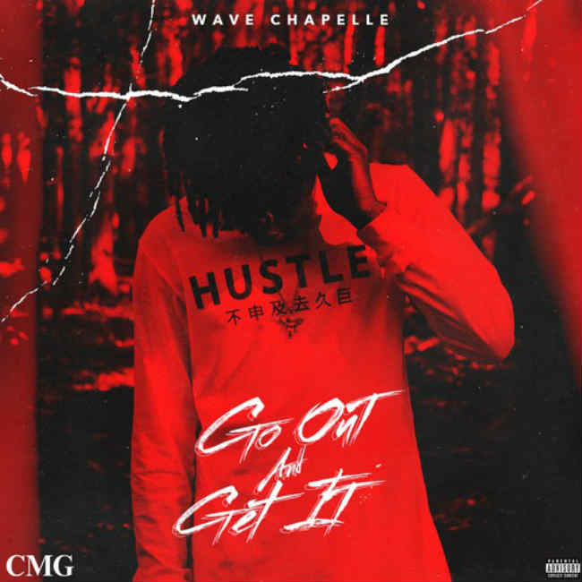 Wave Chapelle Go Out and Get It