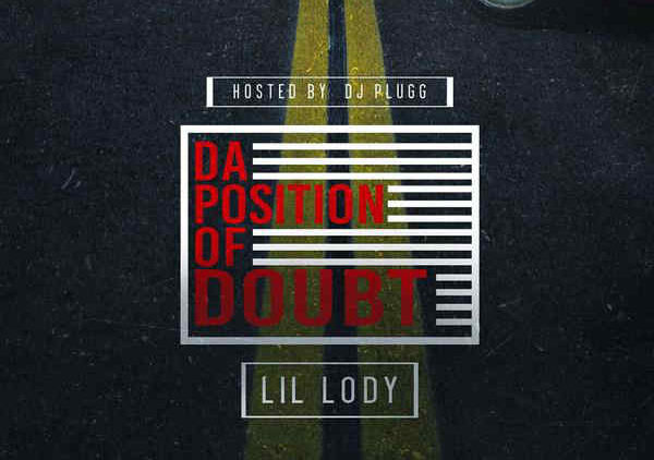 Lil Lody Da Position Of Doubt mixtape