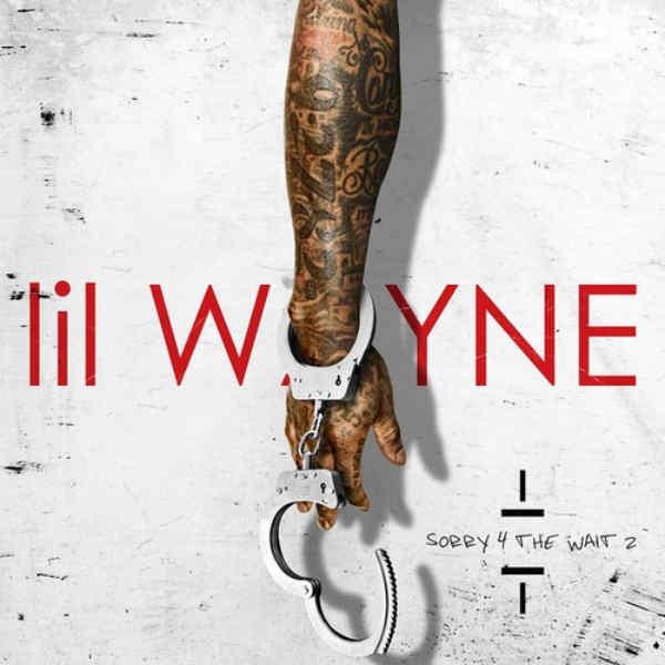 Lil Wayne Sorry 4 The Wait 2 mixtape cover