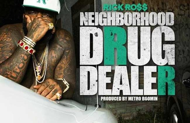 Rick Ross Neighborhood Drug Dealer