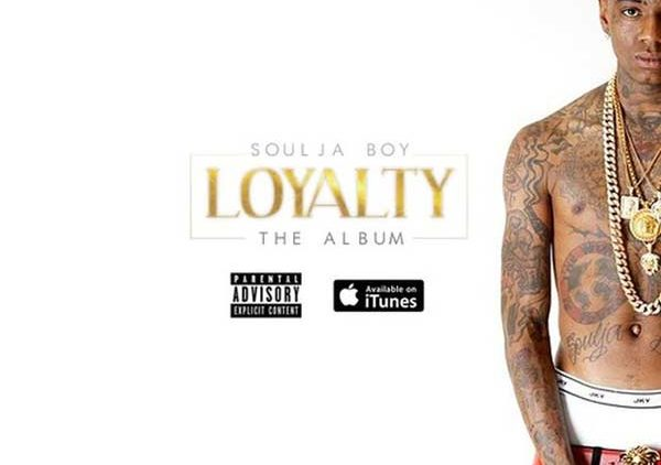 Soulja Boy Loyalty album
