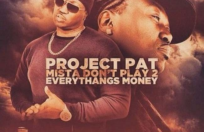 Project Pat Mista Dont Play 2