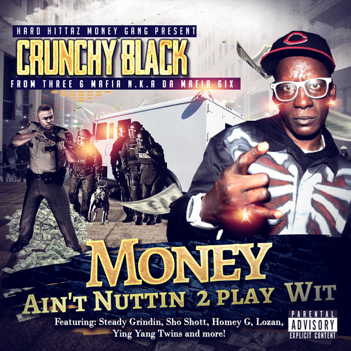 Crunchy Black - Money Aint Nuttin 2 Pay Wit