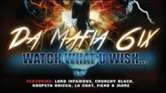 Da Mafia 6ix – Watch What U Wish