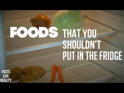 Foods You Should Never Put In Your Refrigerator