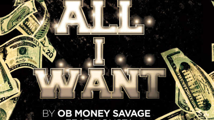 OB Money Savage – All I Want Song Cover